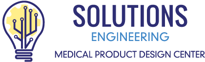 Solutions Engineering | Medical Product Design Center
